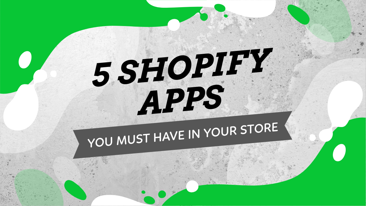 Must-Have Shopify Apps For Shopify Online Store