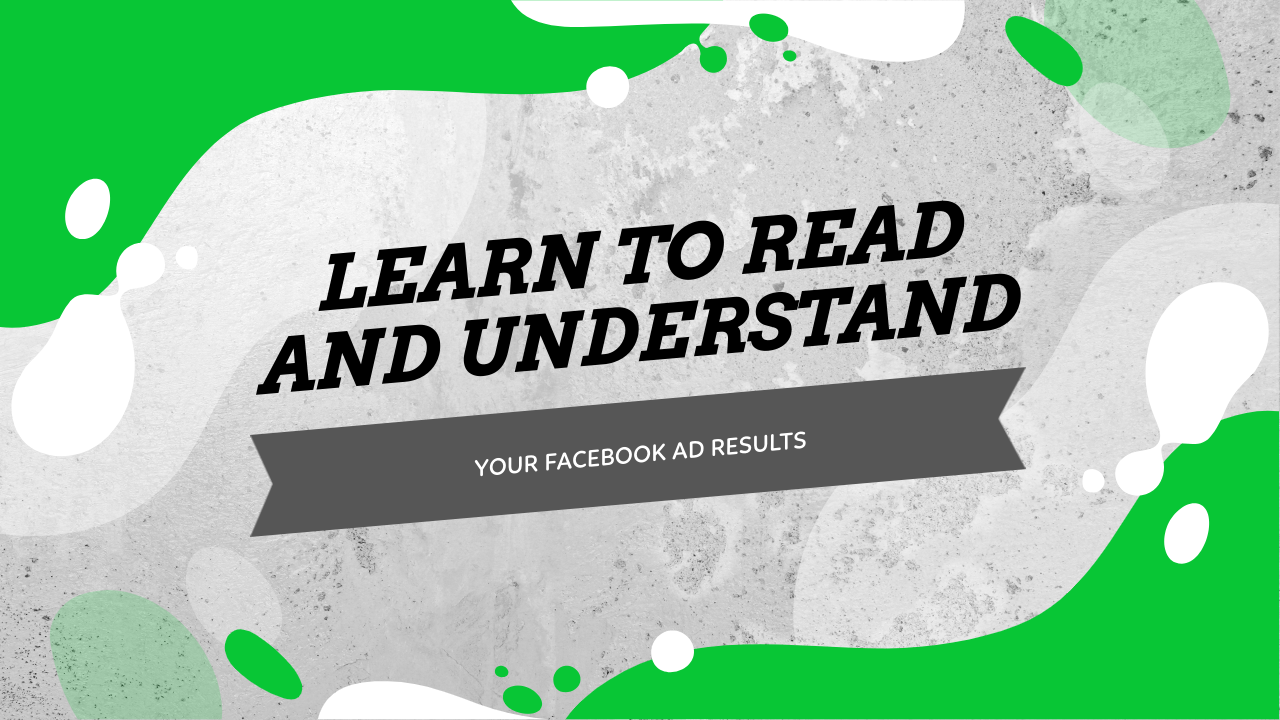 Facebook Ad Results Read and Understand