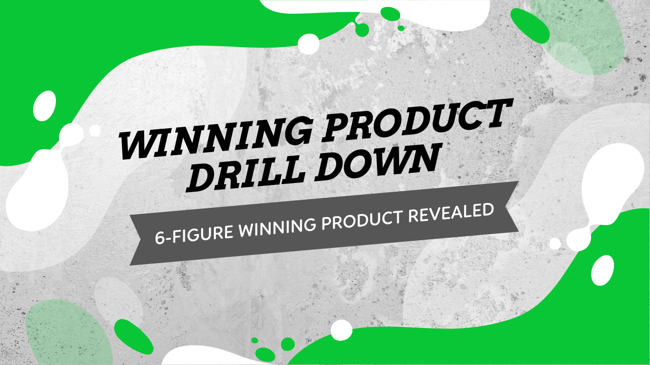 Winning Product Drill Down 6 Figures In Sales