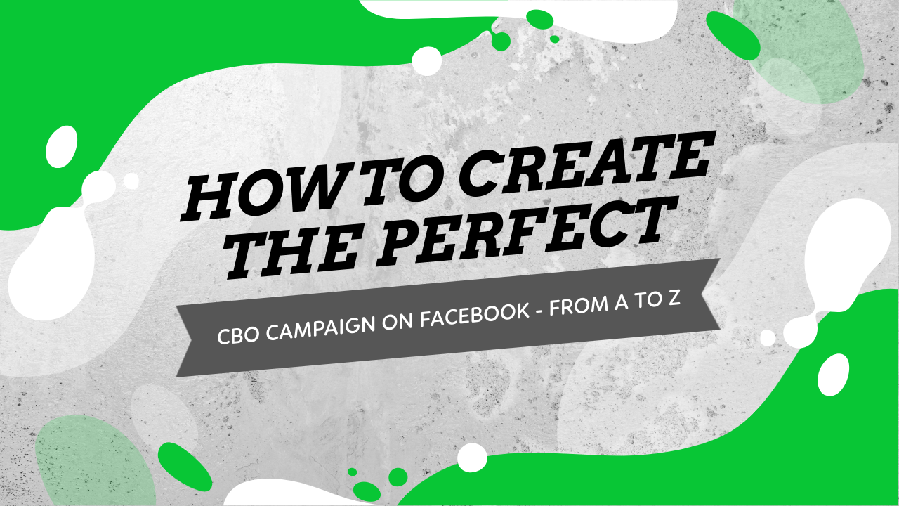 Facebook CBO Campaign Complete Creation Guide From A to Z Part 4