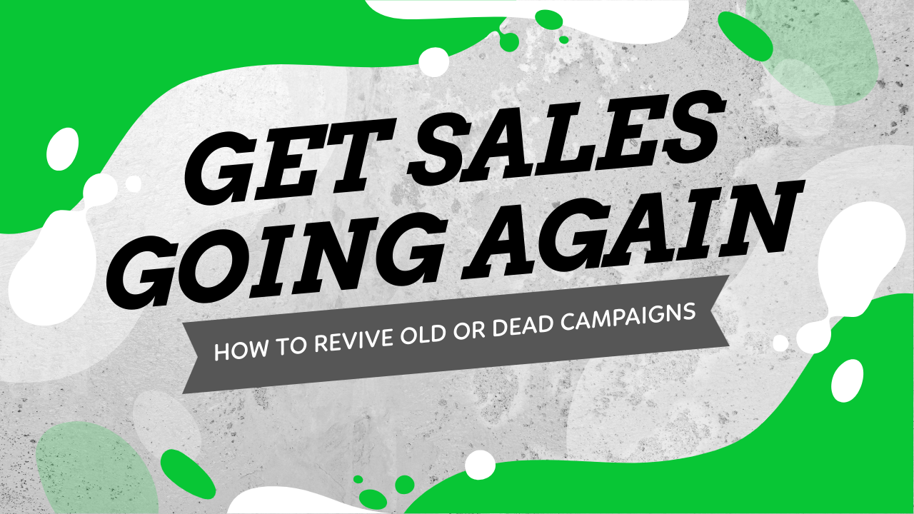 Get sales going again. How to revive old or dead Facebook ad campaigns