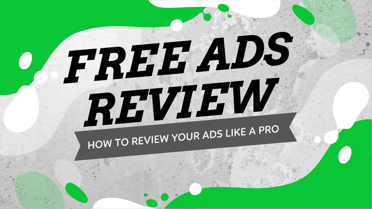 Free Ads Review - Learn How To Review Your Facebook Ads Like A Pro