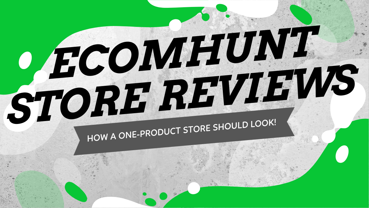 Ecomhunt Store Reviews – This Is How A One-Product Store Should Look Like (Almost Perfect)