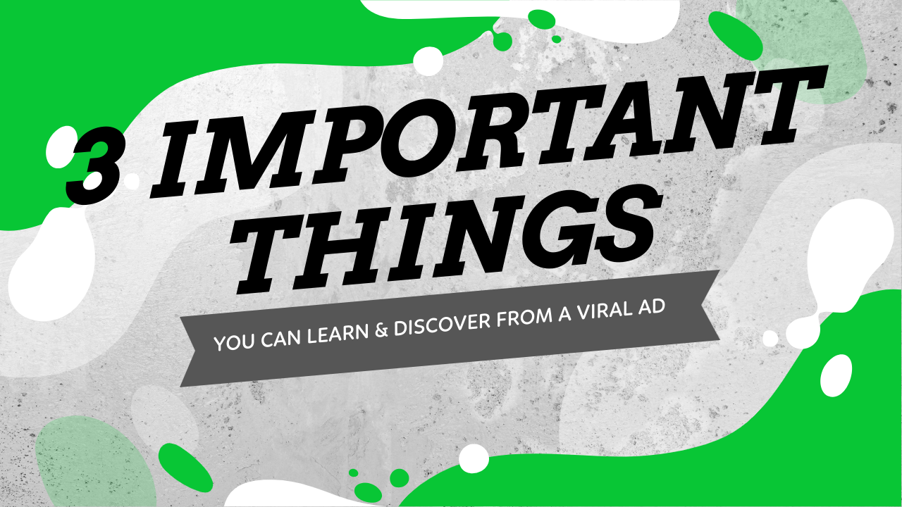 3 Important Things You Can Learn & Discover From A Viral Facebook Ad