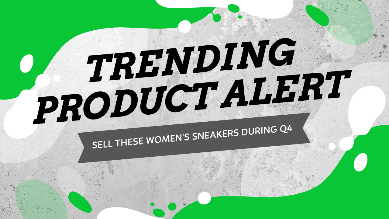 Trending Product Alert - Sell These Women's Sock Sneakers During Q4
