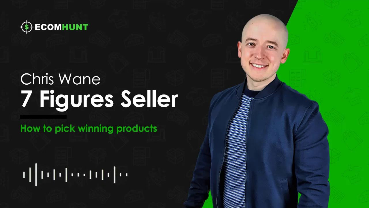 Ecomhunt Dropshipping Podcast Season 1: Testing And Scaling Facebook CBO Ads With E-commerce Expert Chris Wane.