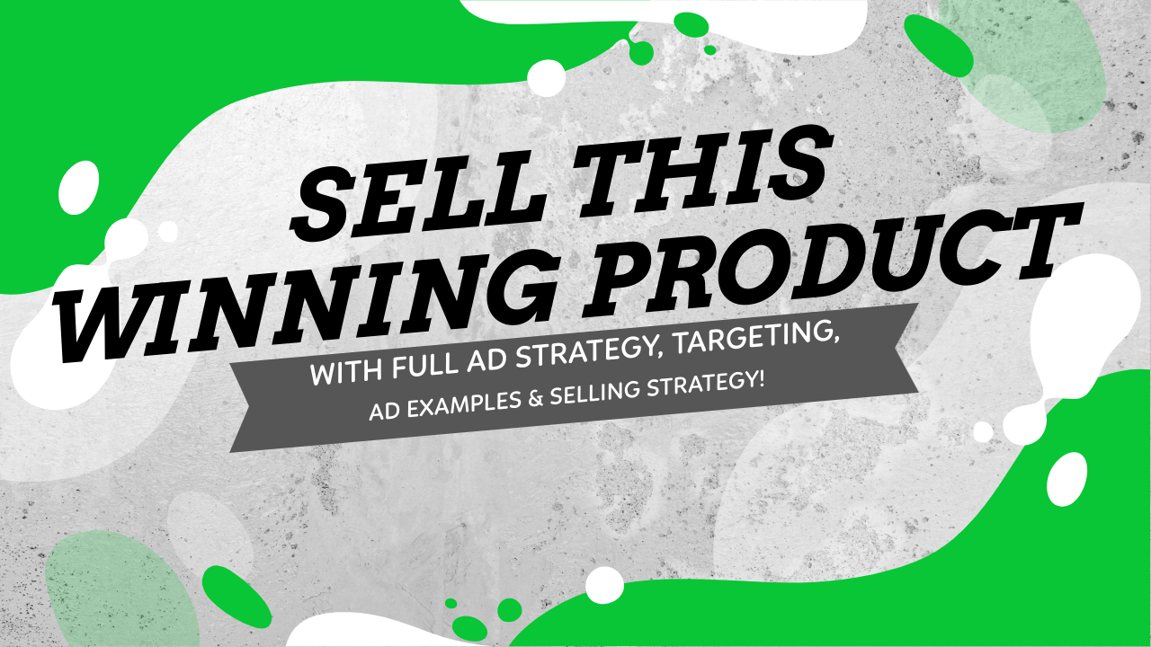 Sell This Winning Product Right Now With Ad Examples, Targeting Suggestions, And Full Ad & Selling Strategy