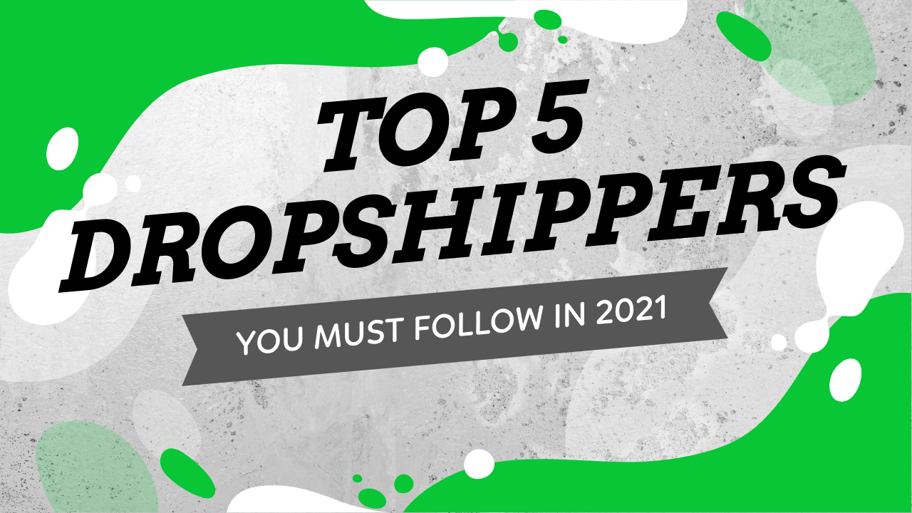 Top 5 Youtube Dropshippers You Must Follow In 2021