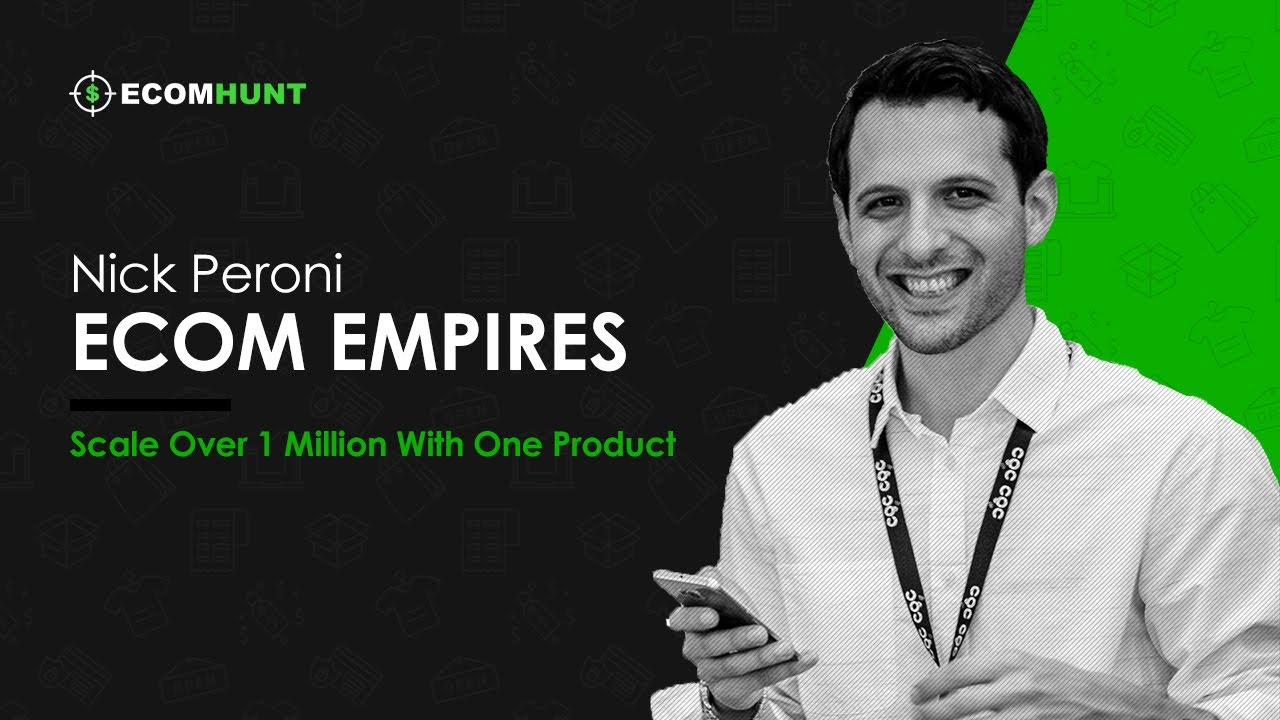 Ecomhunt Dropshipping Podcast Season 1: Nick Peroni Scales Over 1 Million With One Product!