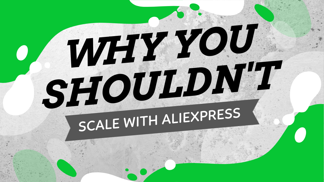 Why You Shouldn't Scale With Aliexpress