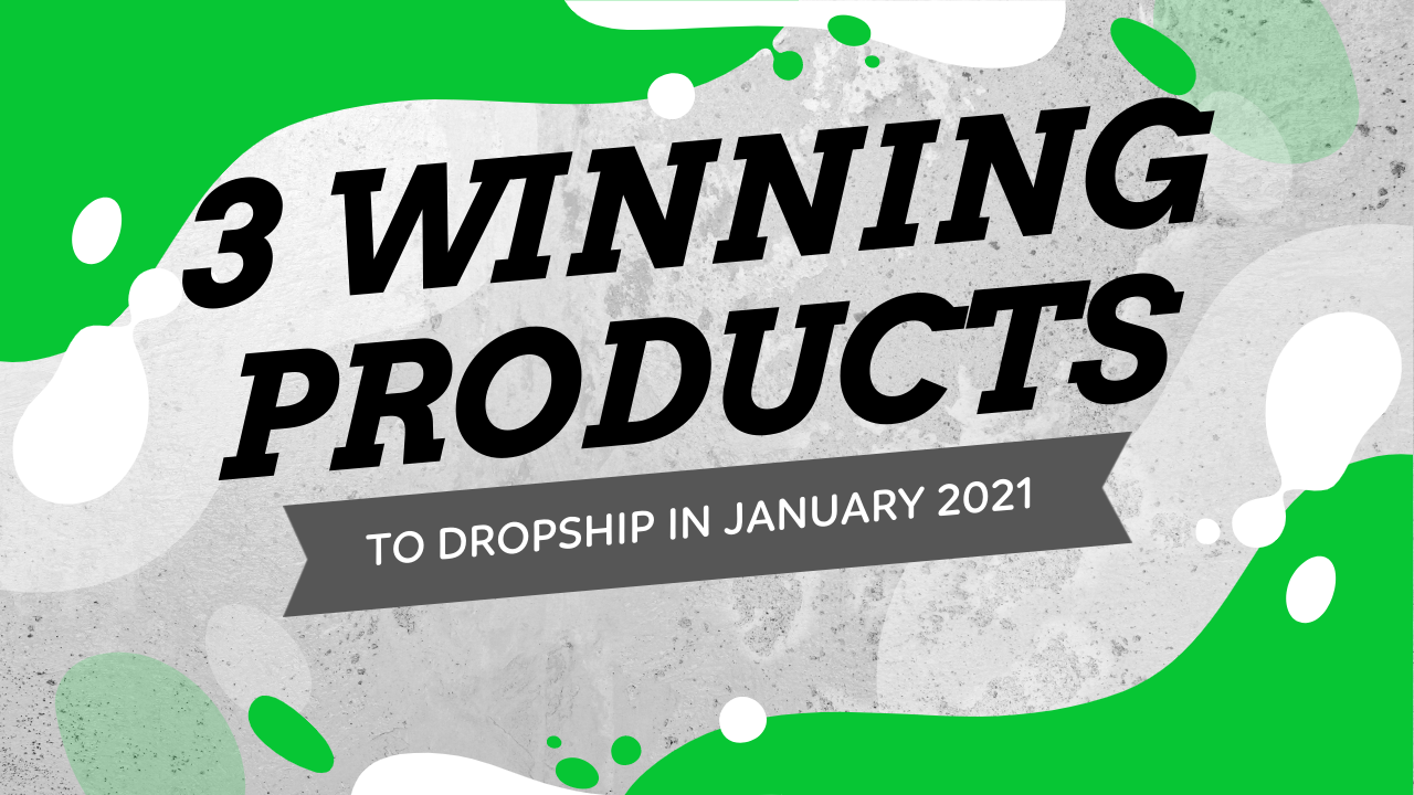 3 Winning Products To Dropship In January 2021 + Targeting Suggestions & Store/Ad Reviews