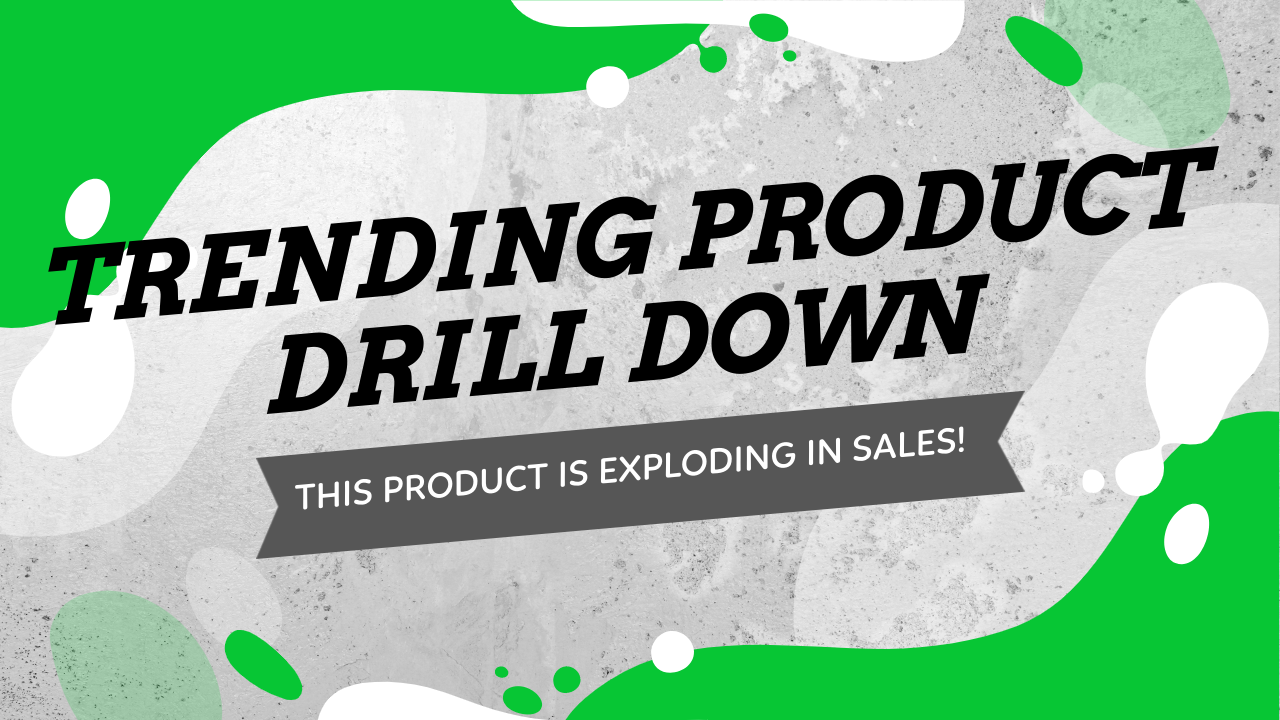 Trending Product Drill Down - This Product is Exploding in Sales on Facebook