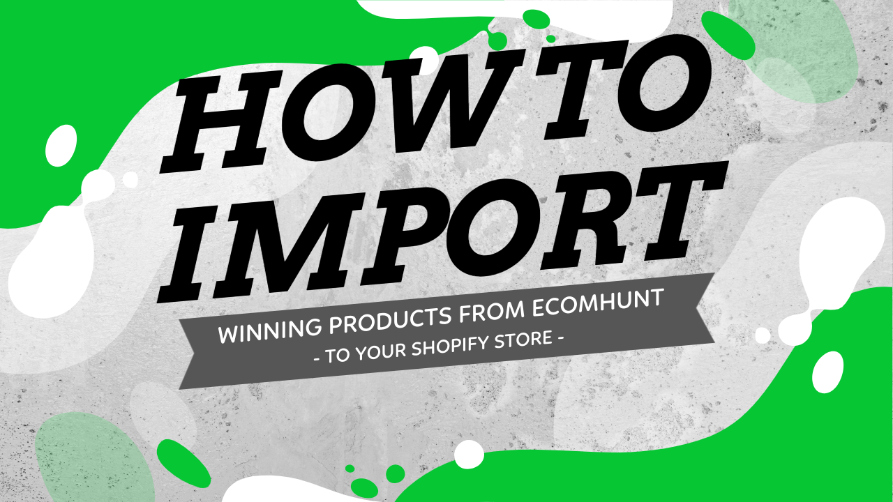 How To Import Winning Products From Ecomhunt To Your Shopify Store