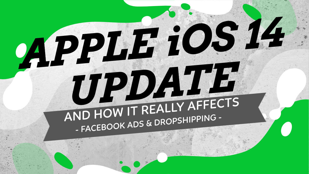 Apple iOS 14 Update And How It REALLY Affects Facebook Ads & Dropshipping