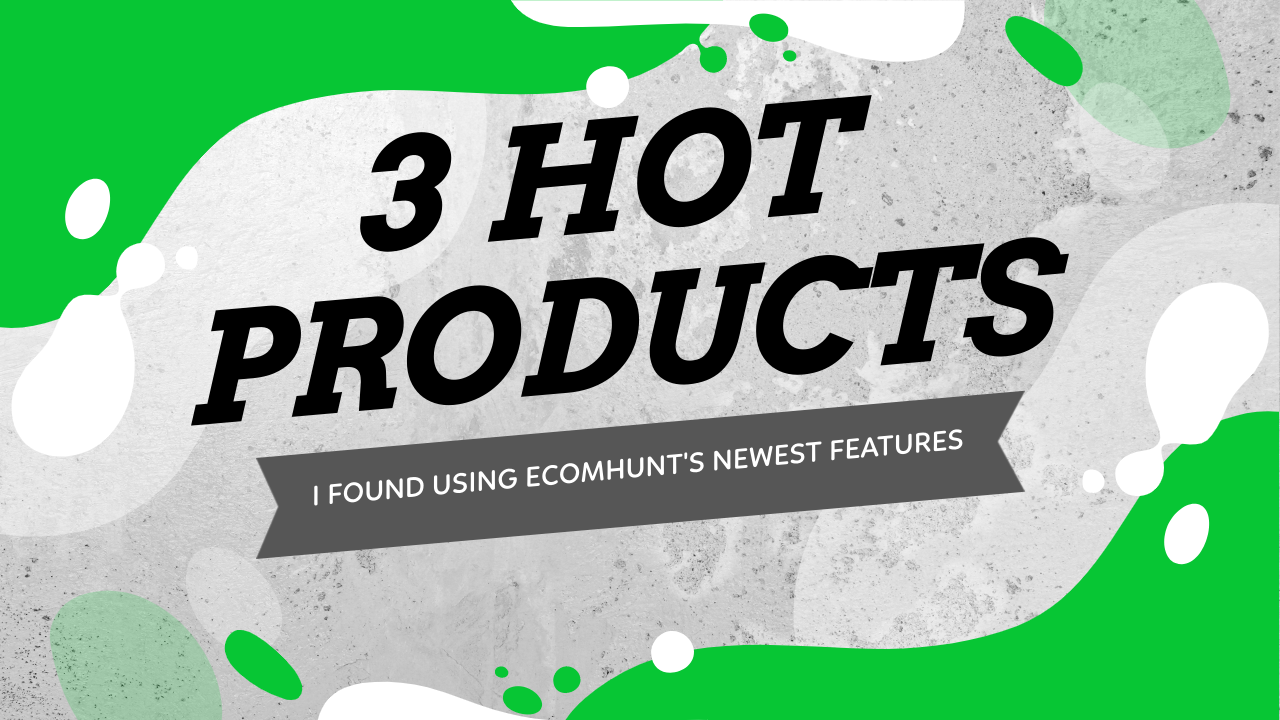 3 Hot Products I Found Using Ecomhunt's Newest Features - Ecomhunt LIVE, Ecomhunt Lucky & Ecomhunt Adam